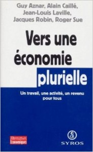 Vers une économie plurielle – Un travail, une activité, un revenu pour tous