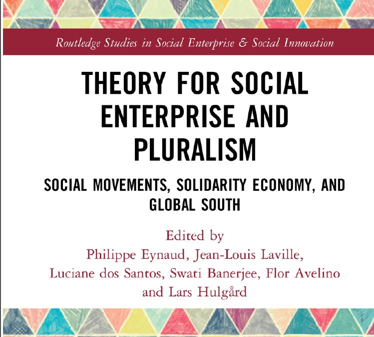 Theory of Social Enterprise and Pluralism: Social Movements, Solidarity Economy, and The Global South