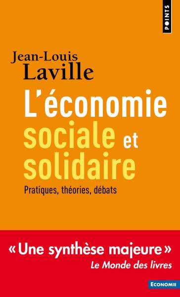 L'Économie sociale et solidaire. Pratiques, théories, débats